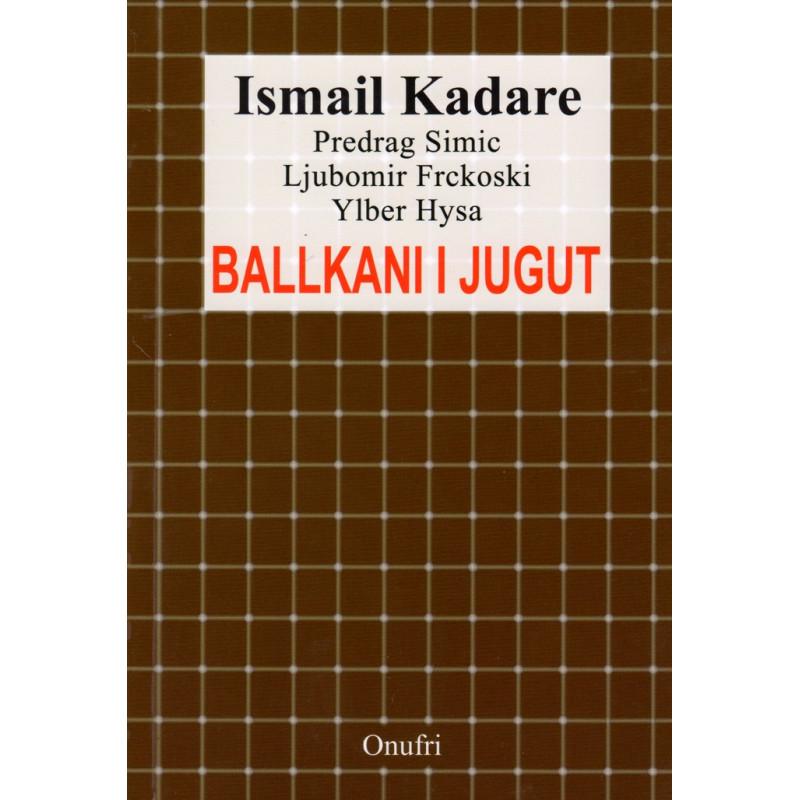Ballkani i Jugut, Ismail Kadare e autore te tjere
