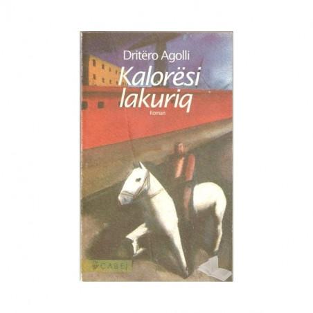 Kaloresi Lakuriq, Dritero Agolli
