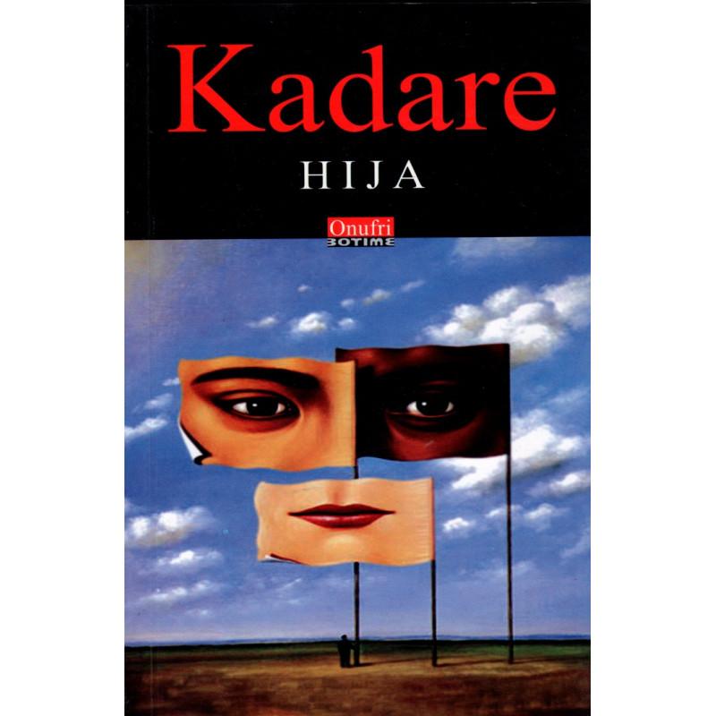 Hija, Ismail Kadare