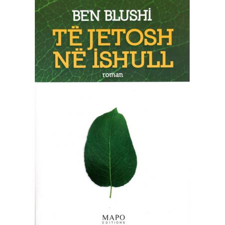 Te jetosh ne ishull, Ben Blushi