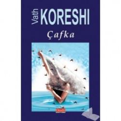 Cafka, Vath Koreshi