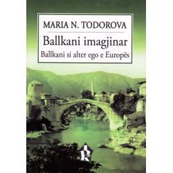 Ballkani imagjinar, Maria Todorova