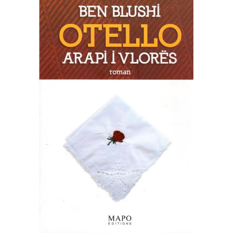 Otello, Arapi i Vlores, Ben Blushi