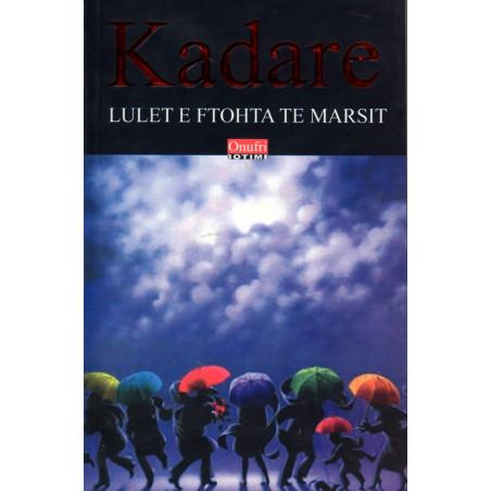 Lulet e ftohta te marsit, Ismail Kadare