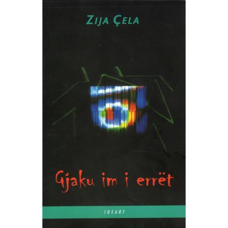 Gjaku im i erret, Zija Cela