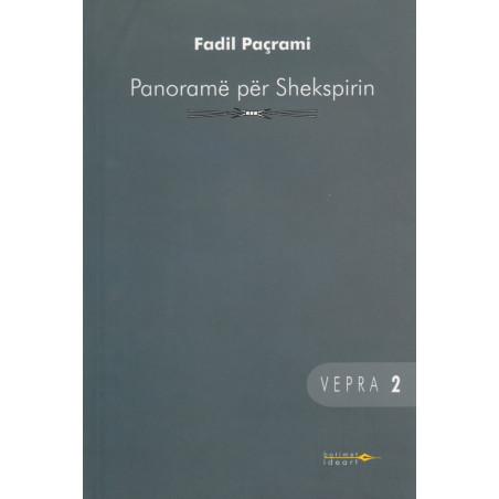 Panorame per Shekspirin, vol. 2, Fadil Pacrami