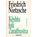 Keshtu foli Zarathustra, vol. 3 dhe 4, Friedrich Nietzsche (Nice)