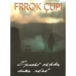 E pashe shtetin duke rene, Frrok Cupi