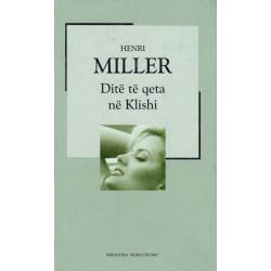 Dite te qeta ne Klishi, Henri Miller