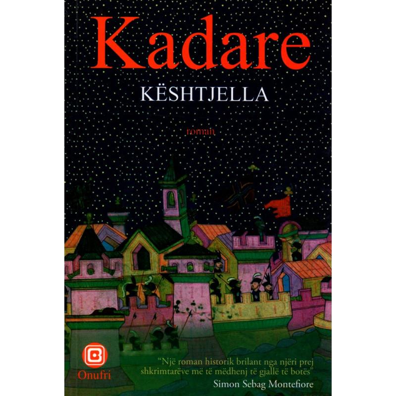 Keshtjella, Ismail Kadare