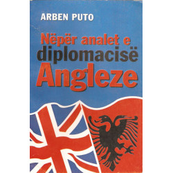 Neper analet e diplomacise Angleze, Arben Puto