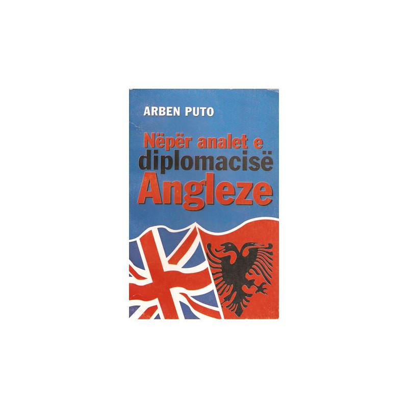 Neper analet e diplomacise Angleze, Arben Puto