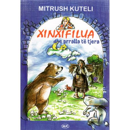 Xinxifilua dhe prralla te tjera, Mitrush Kuteli