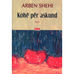 Kohe per askund, Arben Shehi