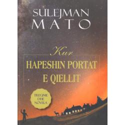 Kur hapeshin portat e qiellit, Sulejman Mato