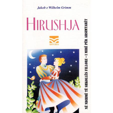 Hirushja (pershtatje per femije), Jakob & Wilhelm Grimm