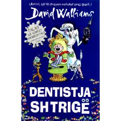 Dentistja shtrige, David...