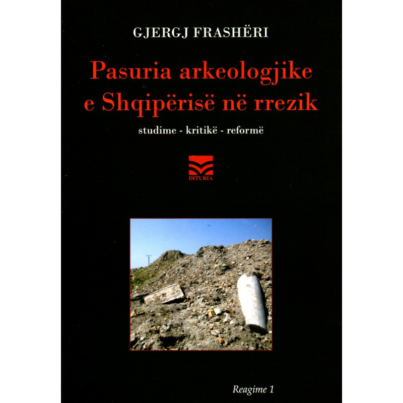 Pasuria arkeologjike e Shqiperise ne rrezik, Gjergj Frasheri