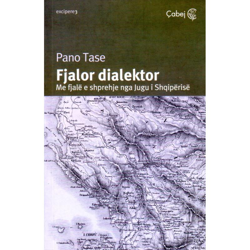 Fjalor dialektor, Pano Tase