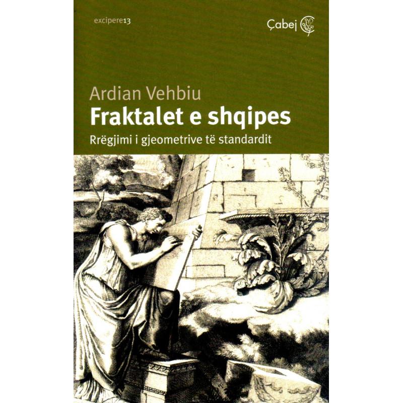 Fraktalet e shqipes, Ardian Vehbiu