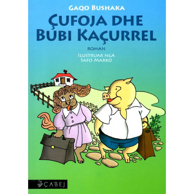 Cufoja dhe Bubi Kacurrel, Gaqo Bushaka
