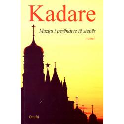 Muzgu i perendive te stepes, Ismail Kadare