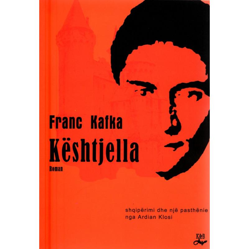 Keshtjella, Franc Kafka