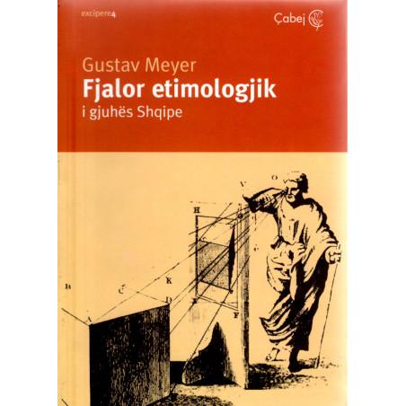 Fjalor Etimologjik i gjuhes shqipe, Gustav Meyer