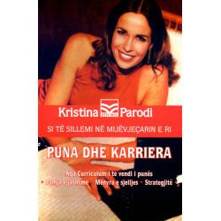 Puna dhe karriera, Kristina...