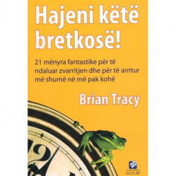 Hajeni kete bretkose, Brian Tracy