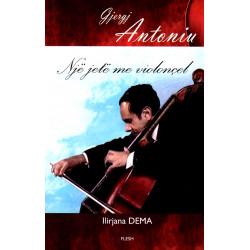 Gjergj Antoniu, nje jete me violincel, Ilirjana Dema