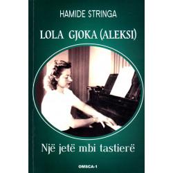 Lola Gjoka, nje jete mbi tastiere, Hamide Stringa