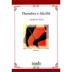Thembra e Akcilit, Agron Tufa