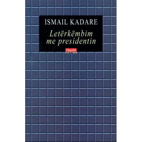 Leterkembim me presidentin, Ismail Kadare