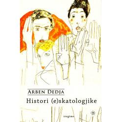 Histori eskatologjike, Arben Dedja