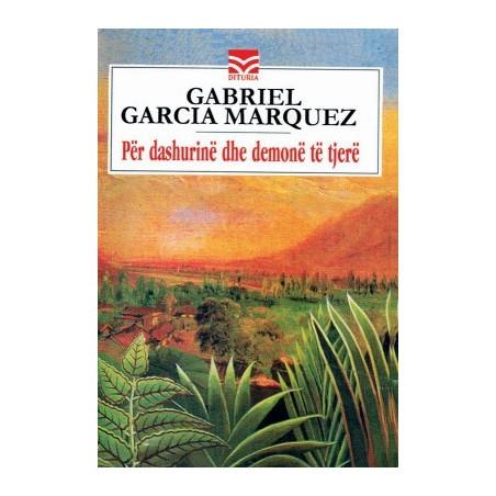 Per dashurine dhe demone te tjere, Gabriel Garcia Marquez