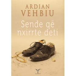 Sende qe nxirrte deti, Ardian Vehbiu