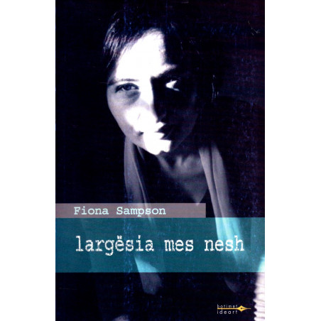 Largesia mes nesh, Fiona Sampson