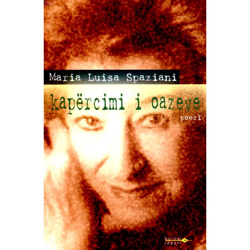 Kapercimi i oazeve, Maria Luisa Spaziani