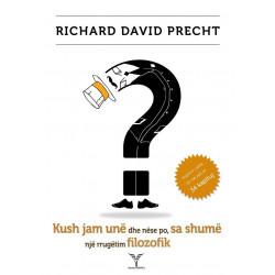 Kush jam une dhe nese po, sa shume?, Richard David Precht