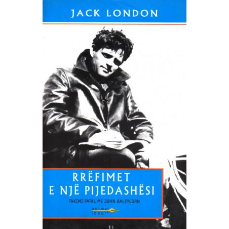 Rrefimet e nje pijedashesi, Jack London