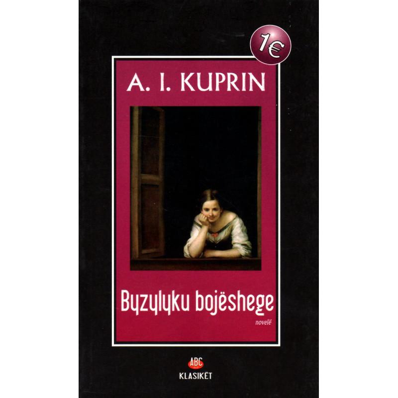 Byzylyku bojeshege, A.I. Kuprin