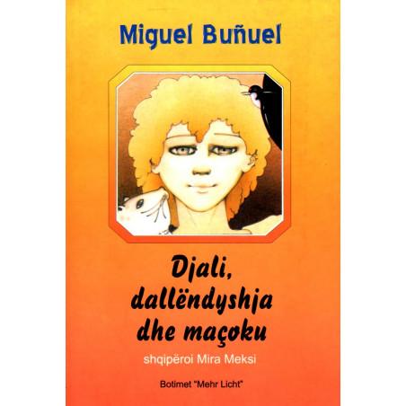 Djali, dallendyshja dhe macoku, Miguel Bunuel