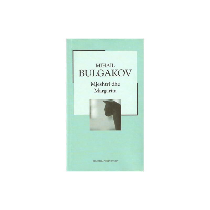 Mjeshtri dhe margarita, Mihal Bulgakov