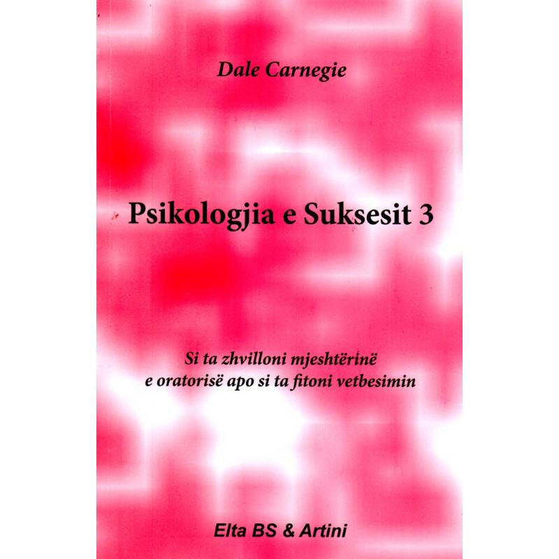 Psikologjia e suksesit, Dale Carnegie, vol. 3