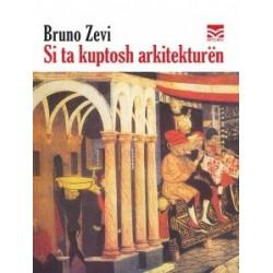 Si ta kuptosh arkitekturen, Bruno Zevi
