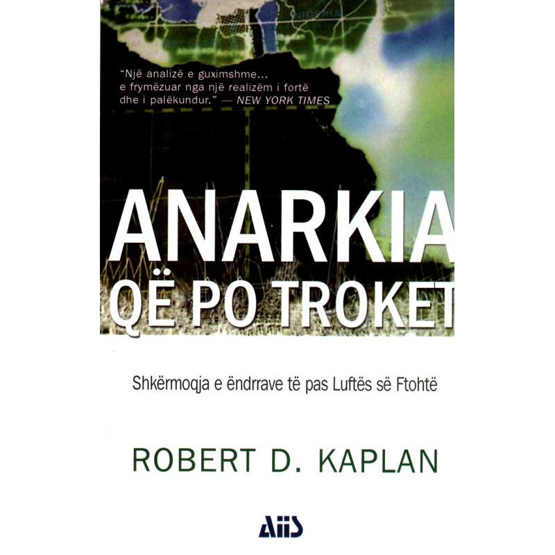 Anarkia qe po troket, Robert D. Kaplan