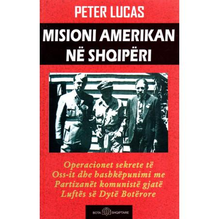 Misioni Amerikan ne Shqiperi, Peter Lucas