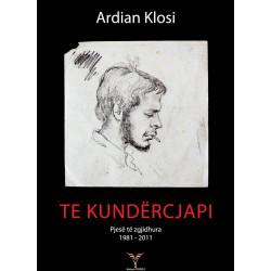 Te kundercjapi, Ardian Klosi