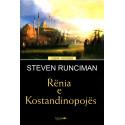 Renia e Kostandinopojes, Steven Runciman